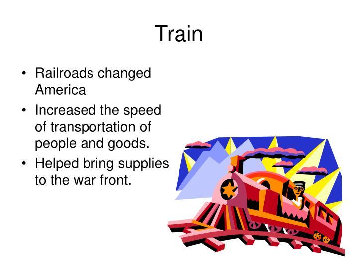Railroads changed America