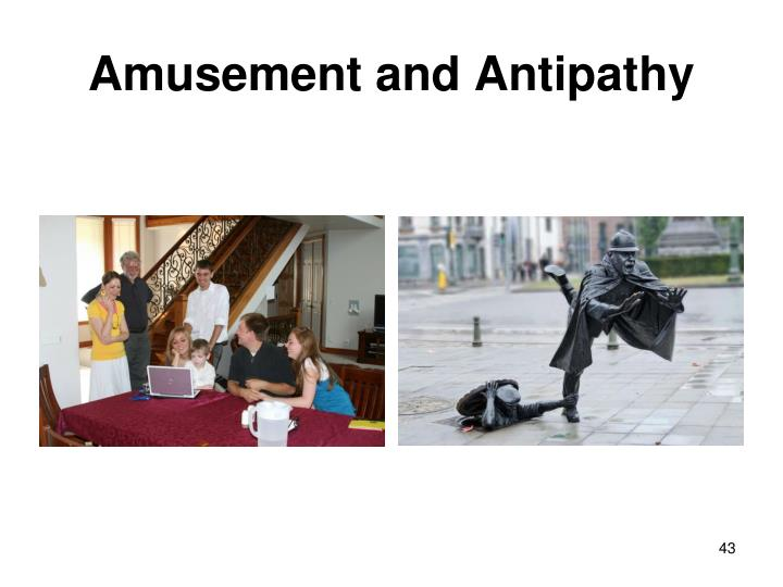 Amusement and Antipathy
