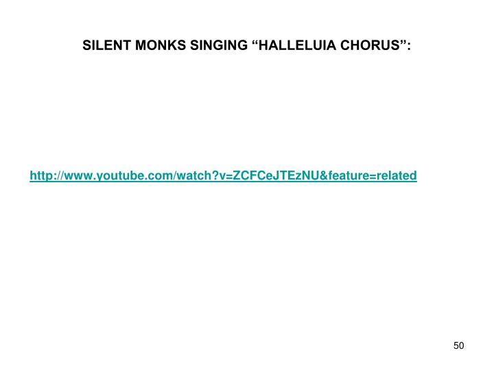 "SILENT MONKS SINGING ""HALLELUIA CHORUS"":"