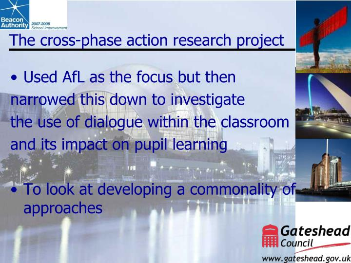 The cross phase action research project