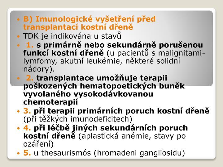 B) Imunologické vyšetření před transplantací kostní dřeně
