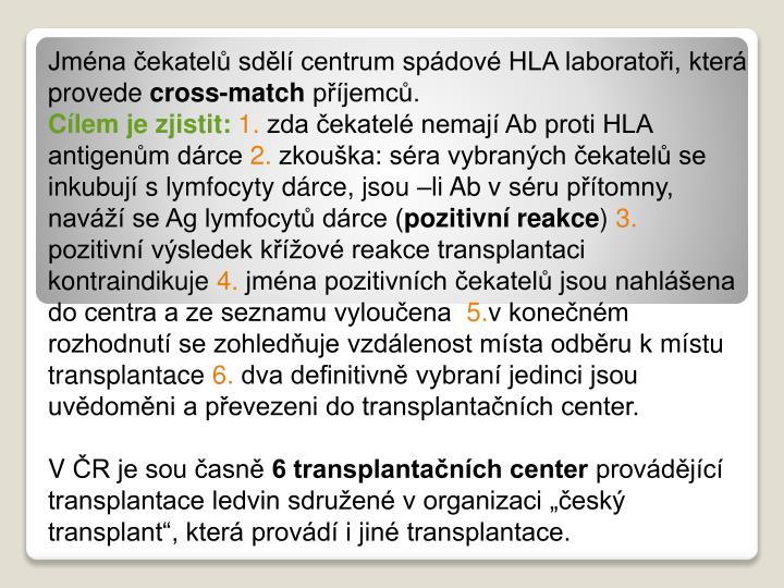 Jména čekatelů sdělí centrum spádové HLA laboratoři, která provede