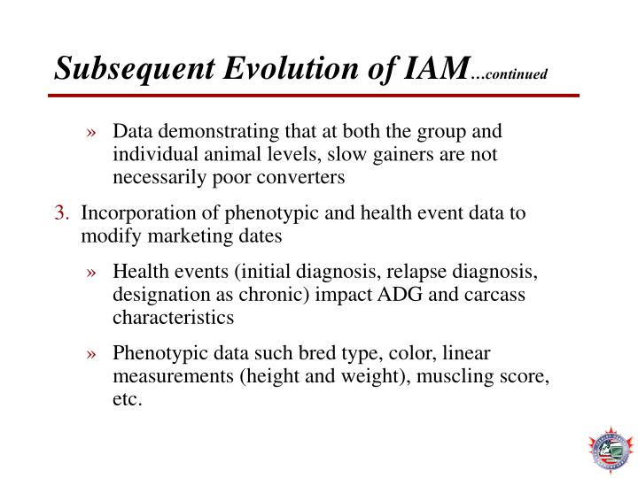 Subsequent Evolution of IAM