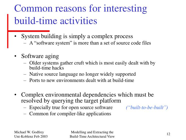 Common reasons for interesting build-time activities