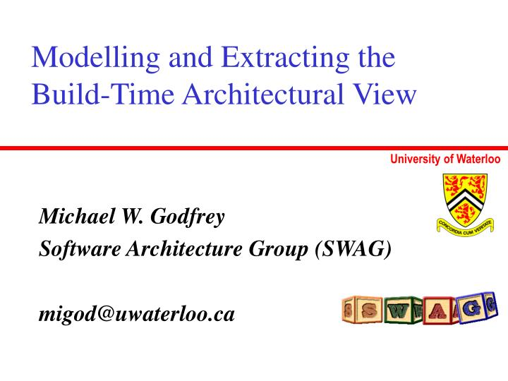 Modelling and extracting the build time architectural view