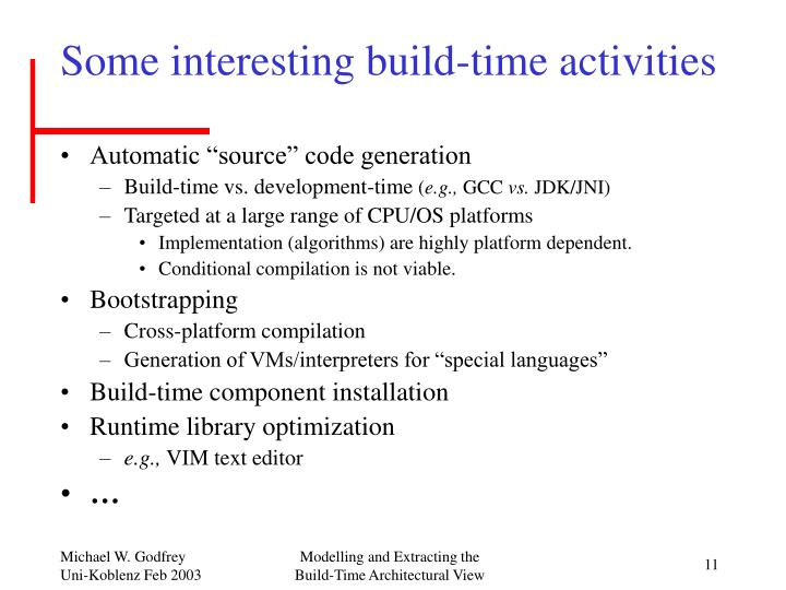 Some interesting build-time activities