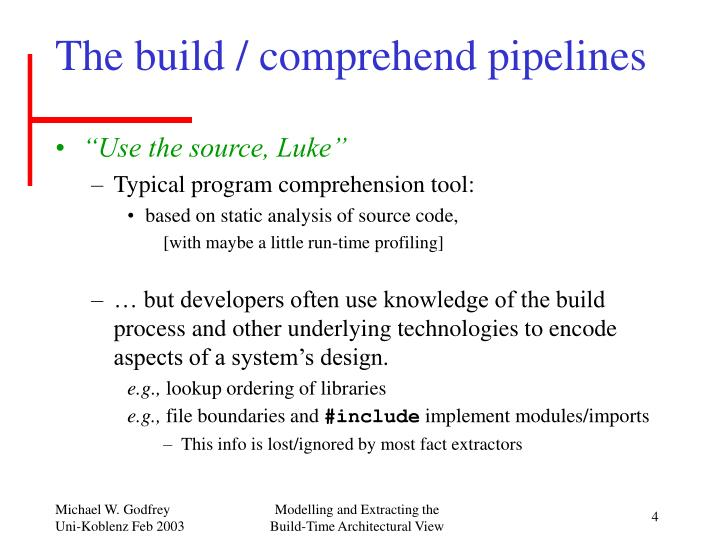 The build / comprehend pipelines