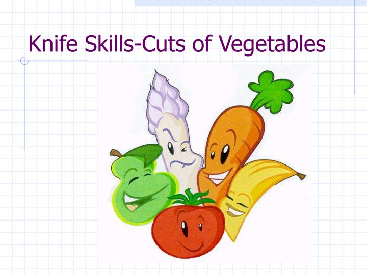 PPT - Knife Skills-Cuts of Vegetables PowerPoint