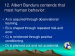 12 albert bandura contends that most human behavior