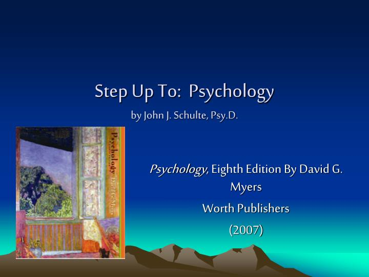 step up to psychology by john j schulte psy d n.