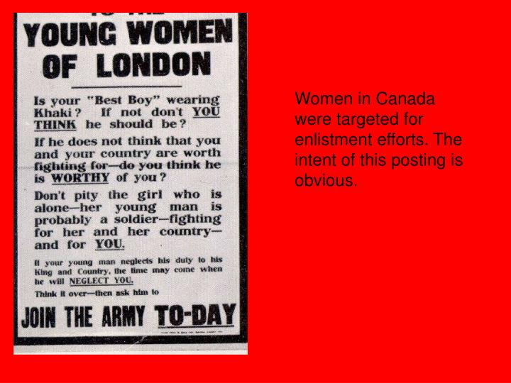 Women in Canada were targeted for enlistment efforts. The intent of this posting is obvious.