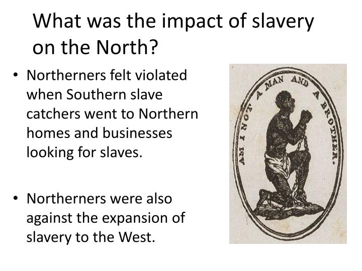 impact of slavery on the south This page describes the causes and effects of the civil war and provides causes and effects: civil war a slave state in addition.