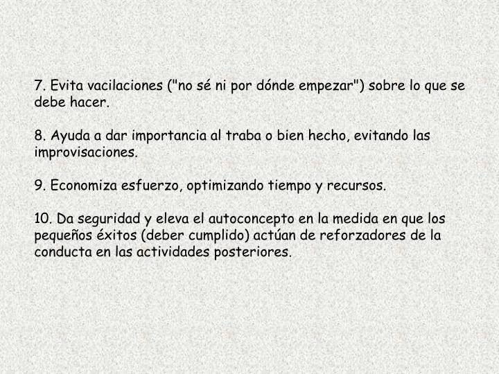 """7. Evita vacilaciones (""""no sé ni por dónde empezar"""") sobre lo que se debe hacer."""