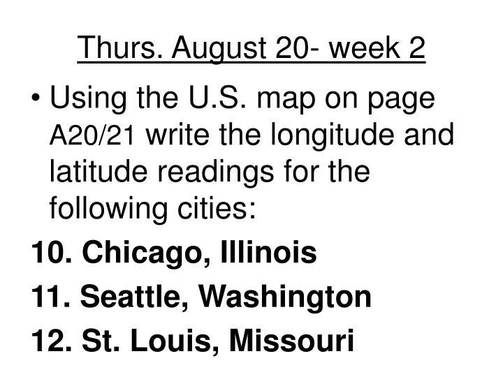Thurs. August 20- week 2