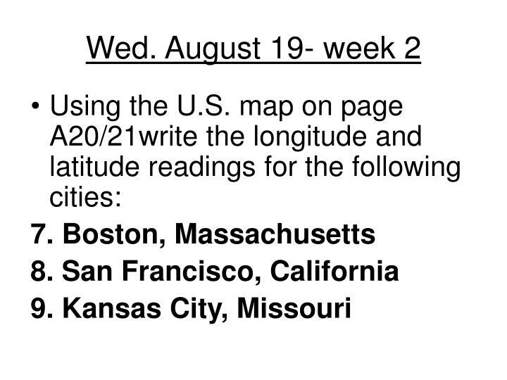 Wed. August 19- week 2