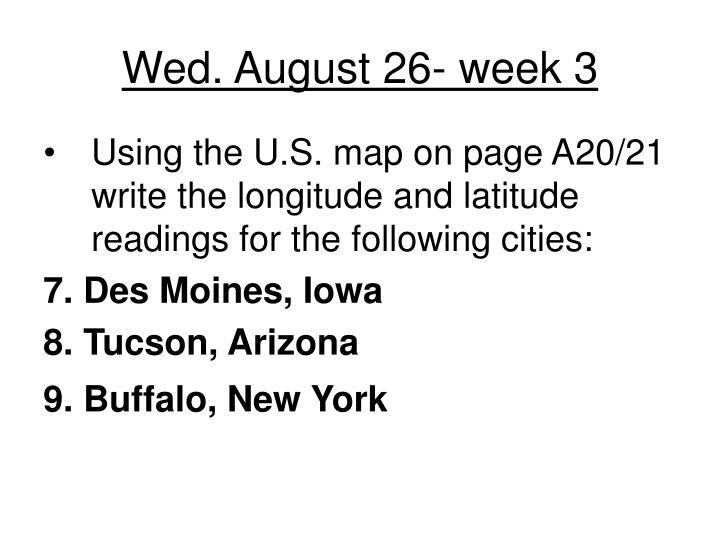 Wed. August 26- week 3