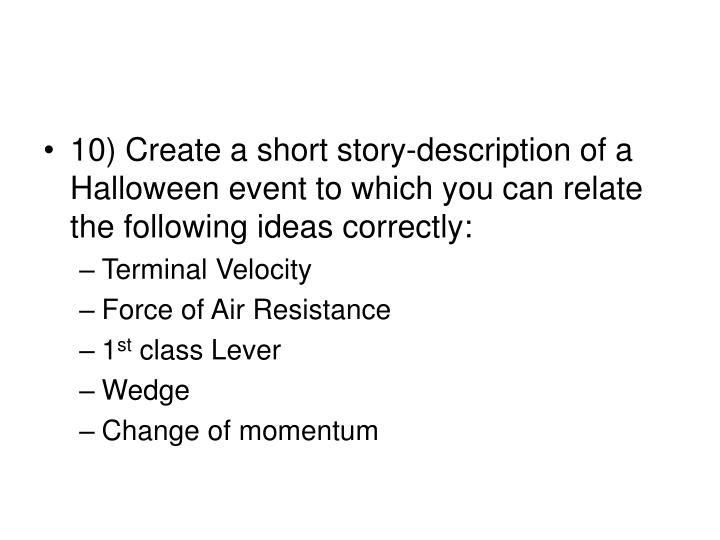 10) Create a short story-description of a Halloween event to which you can relate the following ideas correctly: