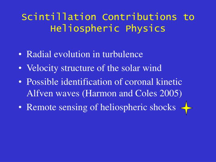 Scintillation Contributions to Heliospheric Physics