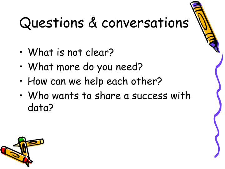 Questions & conversations