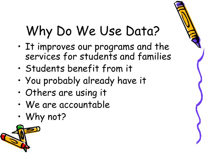 Why do we use data