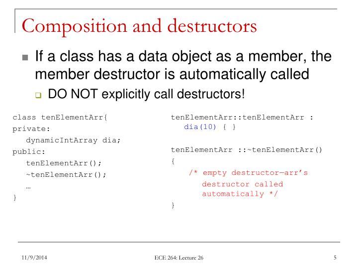 Composition and destructors