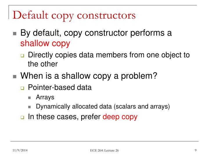 Default copy constructors