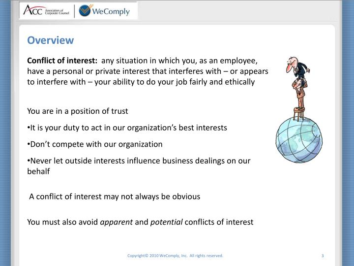 duty to avoid conflicts of interests Concurrent conflicts of interest can arise from the lawyer's responsibilities to another client, a former client or a third person or from the lawyer's own interests for specific rules regarding certain concurrent conflicts of interest, see rule 18 for former client conflicts of interest, see rule 19 for conflicts of interest involving prospective.