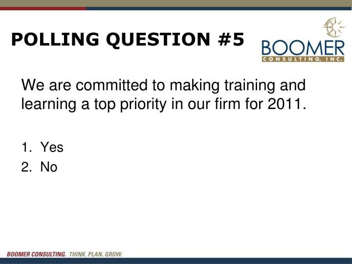 POLLING QUESTION #5