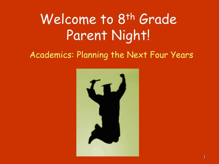 welcome to 8 th grade parent night n.