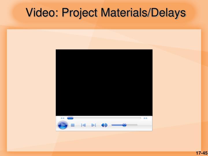 Video: Project Materials/Delays