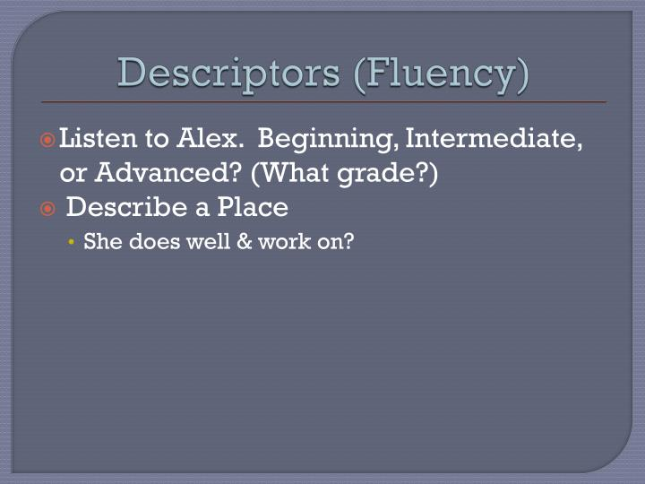Descriptors (Fluency)