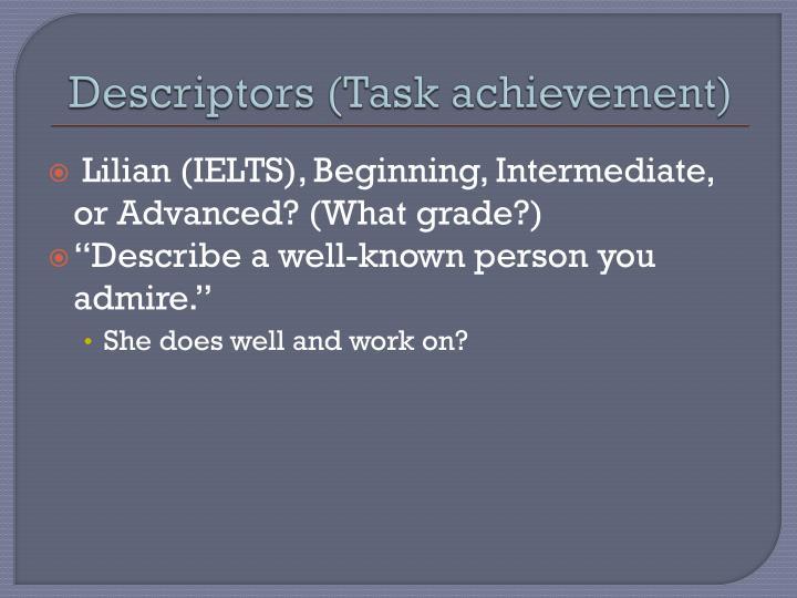 Descriptors (Task achievement)