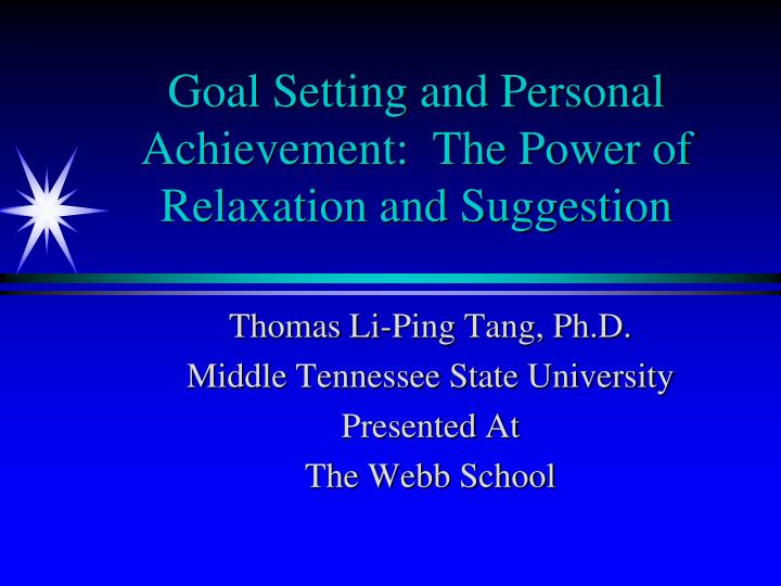 Goal setting and personal achievement the power of relaxation and suggestion