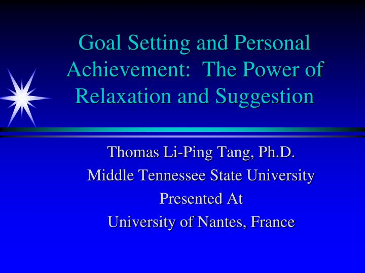 Goal setting and personal achievement the power of relaxation and suggestion1