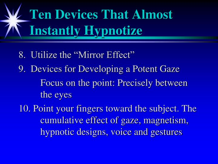 Ten Devices That Almost Instantly Hypnotize