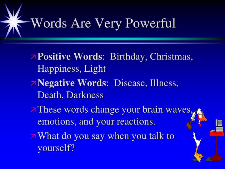 Words Are Very Powerful