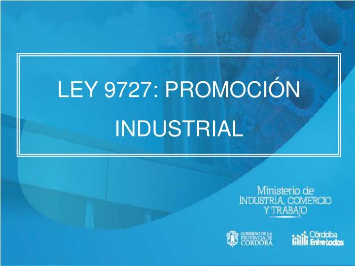LEY 9727: PROMOCIÓN
