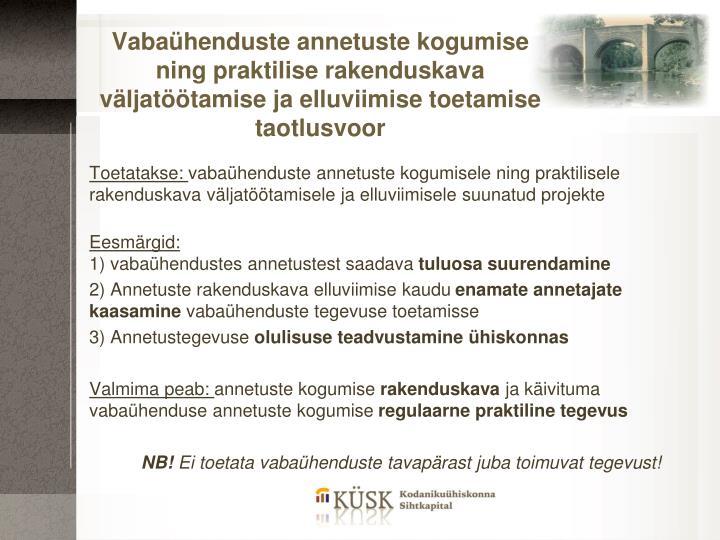 Vabaühenduste annetuste kogumise ning praktilise rakenduskava väljatöötamise ja elluviimise toet...