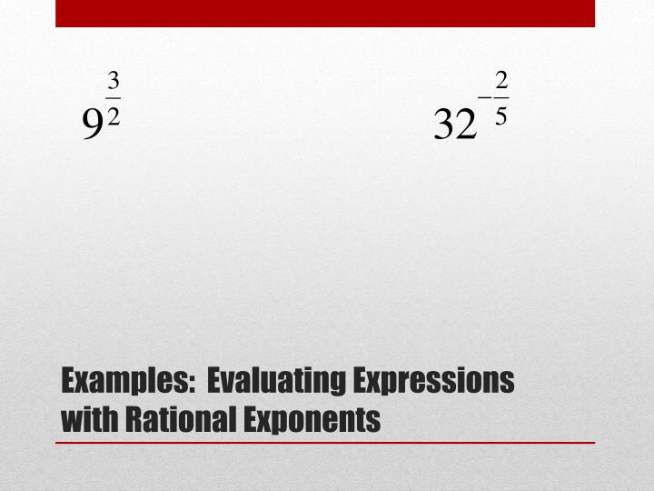 Examples:  Evaluating Expressions with Rational Exponents