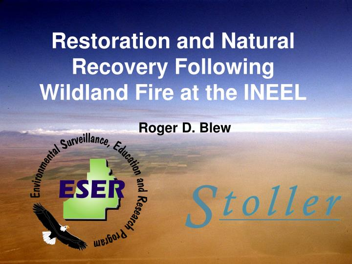 restoration and natural recovery following wildland fire at the ineel n.