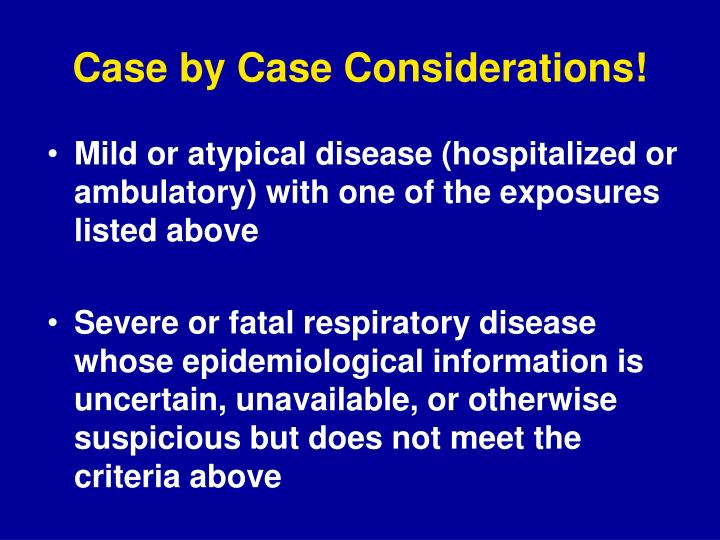 Case by Case Considerations!