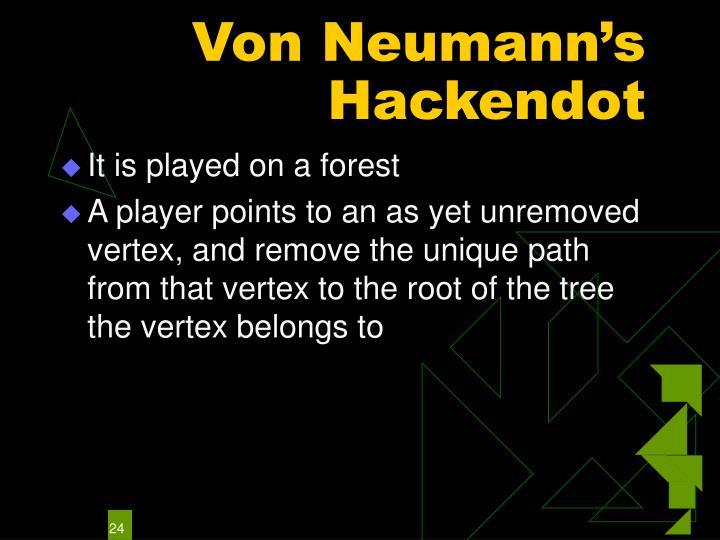 Von Neumann's Hackendot