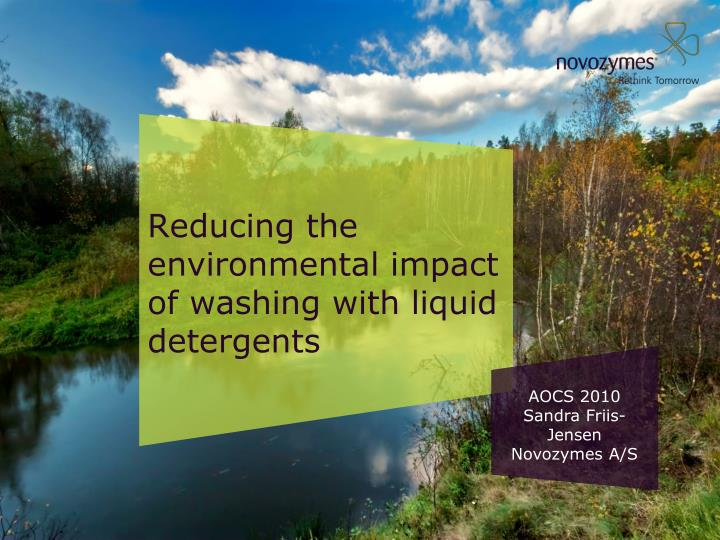 reducing the environmental impact of washing with liquid detergents
