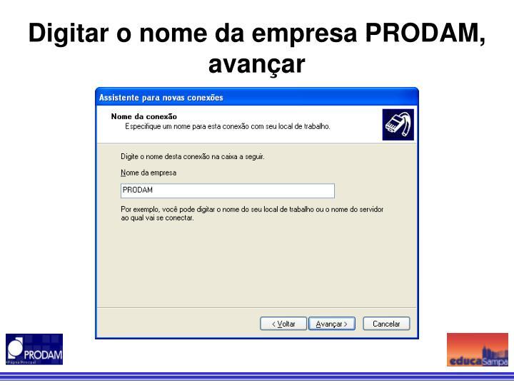 Digitar o nome da empresa PRODAM, avançar