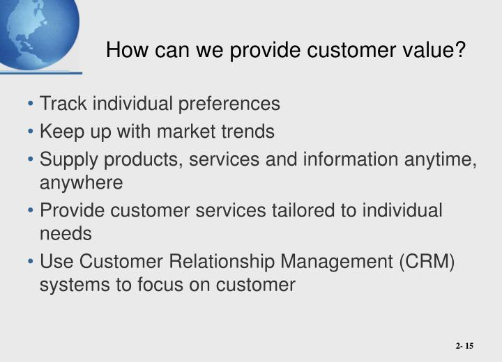 How can we provide customer value?