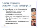 a range of services to support tenants in their goals