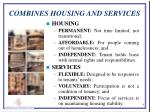 combines housing and services