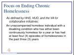 focus on ending chronic homelessness