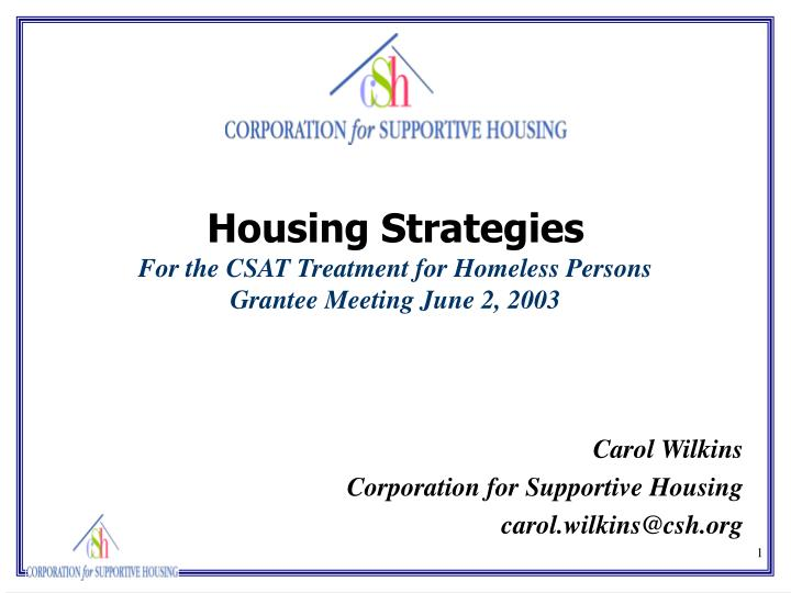 housing strategies for the csat treatment for homeless persons grantee meeting june 2 2003
