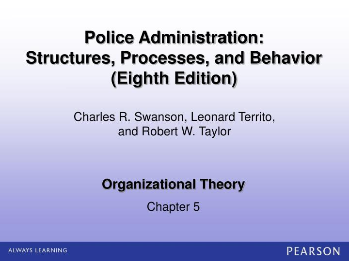 police organizational theories Principles of leadership and management in law enforcement is a comprehensive and accessible textbook exploring critical issues of leadership within police agencies every chapter includes key concepts, definitions, chapter objectives, and review questions.